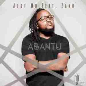 Just Mo - Abantu ft. Zano